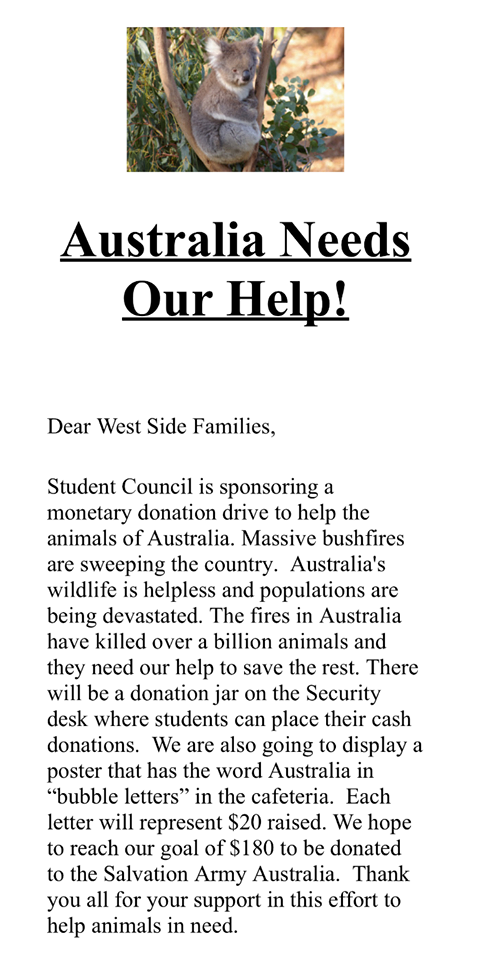Student Council is sponsoring a monetary donation drive to help the animals of Australia. Massive b